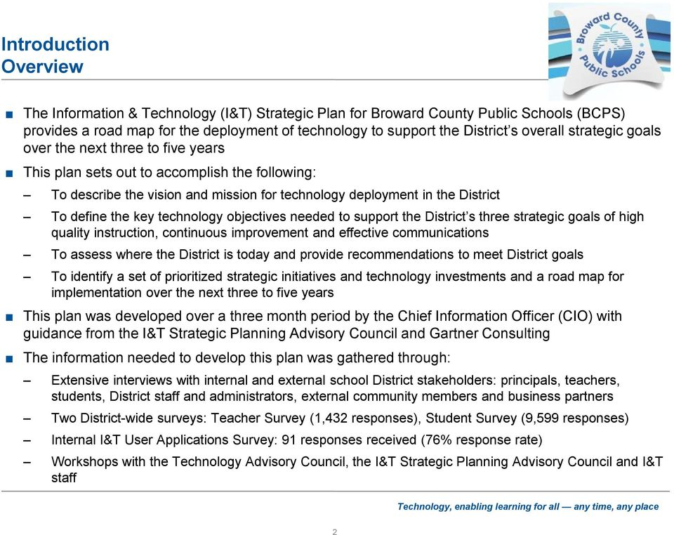 technology objectives needed to support the District s three strategic goals of high quality instruction, continuous improvement and effective communications To assess where the District is today and