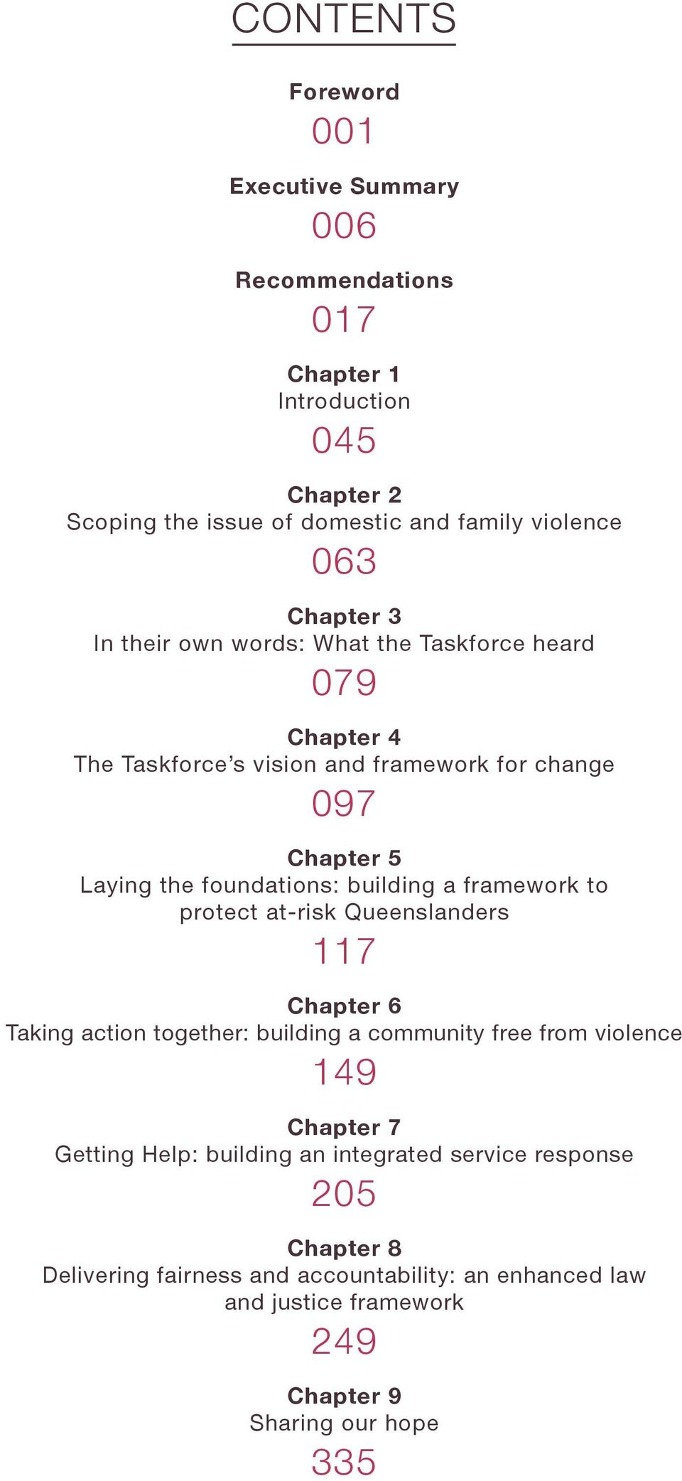 building a framework to protect at-risk Queenslanders 117 Chapter 6 Taking action together: building a community free from violence 149 Chapter 7 Getting