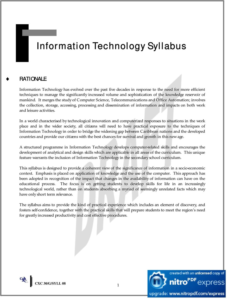 It merges the study of Computer Science, Telecommunications and Office Automation; involves the collection, storage, accessing, processing and dissemination of information and impacts on both work