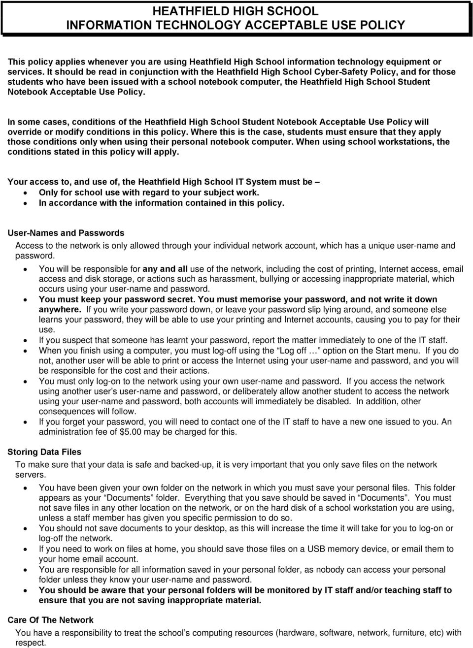 Notebook Acceptable Use Policy. In some cases, conditions of the Heathfield High School Student Notebook Acceptable Use Policy will override or modify conditions in this policy.