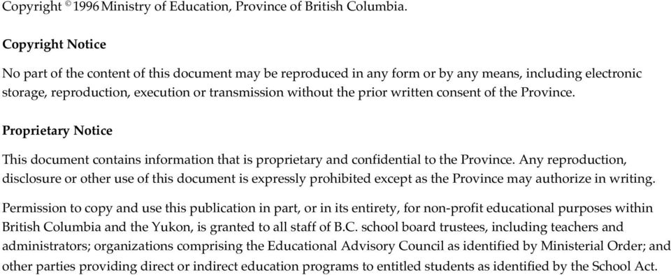 consent of the Province. Proprietary Notice This document contains information that is proprietary and confidential to the Province.