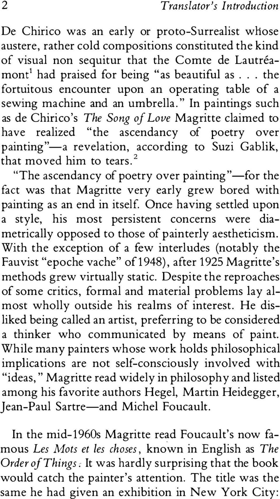 """ In paintings such as de Chirico's The Song oj Love Magritte claimed to have realized ""the ascendancy of poetry over painting""-a revelation, according to Suzi Gablik, that moved him to tears."