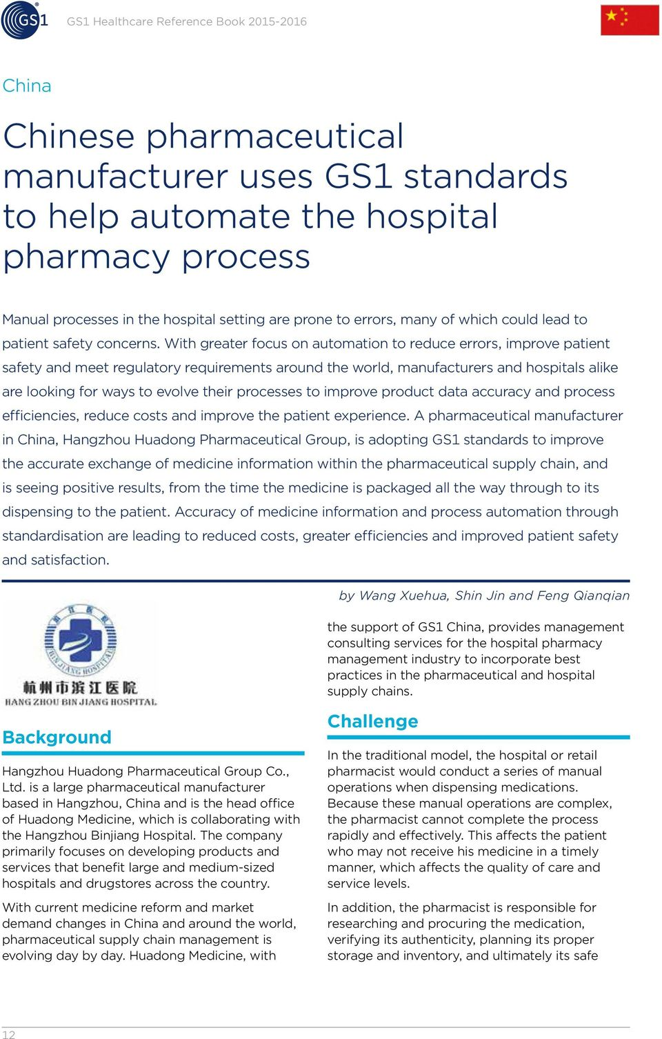 With greater focus on automation to reduce errors, improve patient safety and meet regulatory requirements around the world, manufacturers and hospitals alike are looking for ways to evolve their
