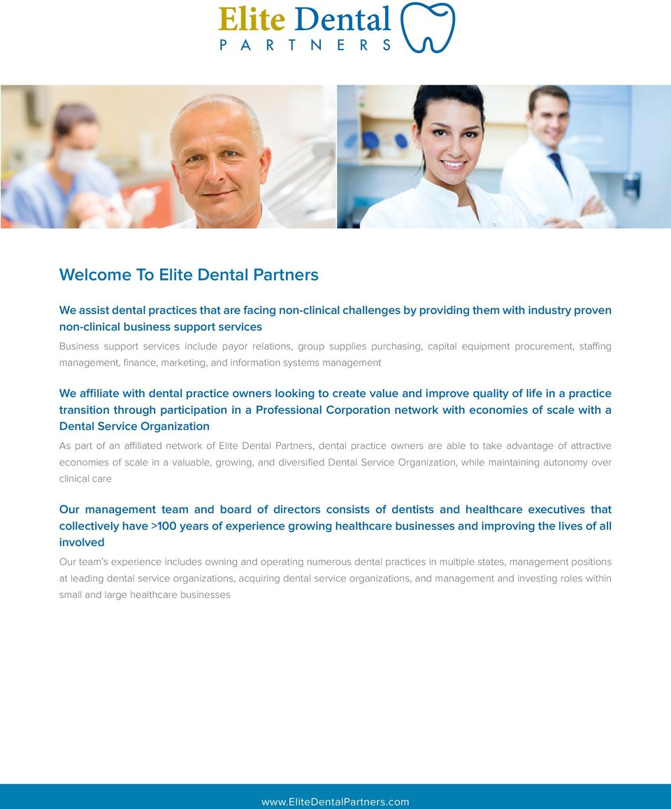 practice owners looking to create value and improve quality of life in a practice transition through participation in a Professional Corporation network with economies of scale with a Dental Service