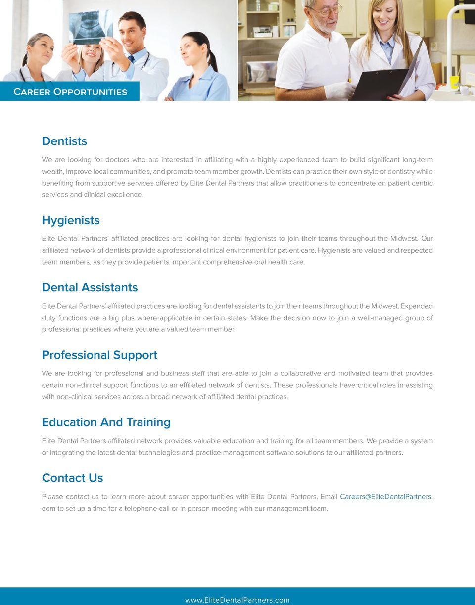 Dentists can practice their own style of dentistry while benefiting from supportive services offered by Elite Dental Partners that allow practitioners to concentrate on patient centric services and