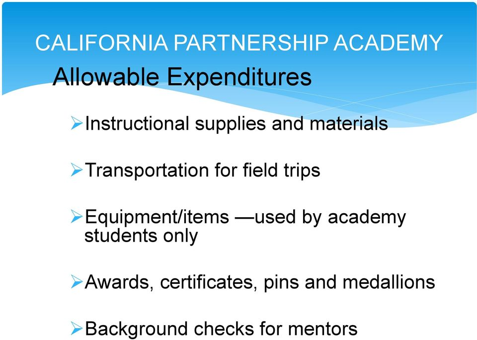 field trips Equipment/items used by academy students only