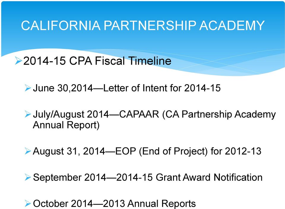 Academy Annual Report) August 31, 2014 EOP (End of Project) for 2012-13