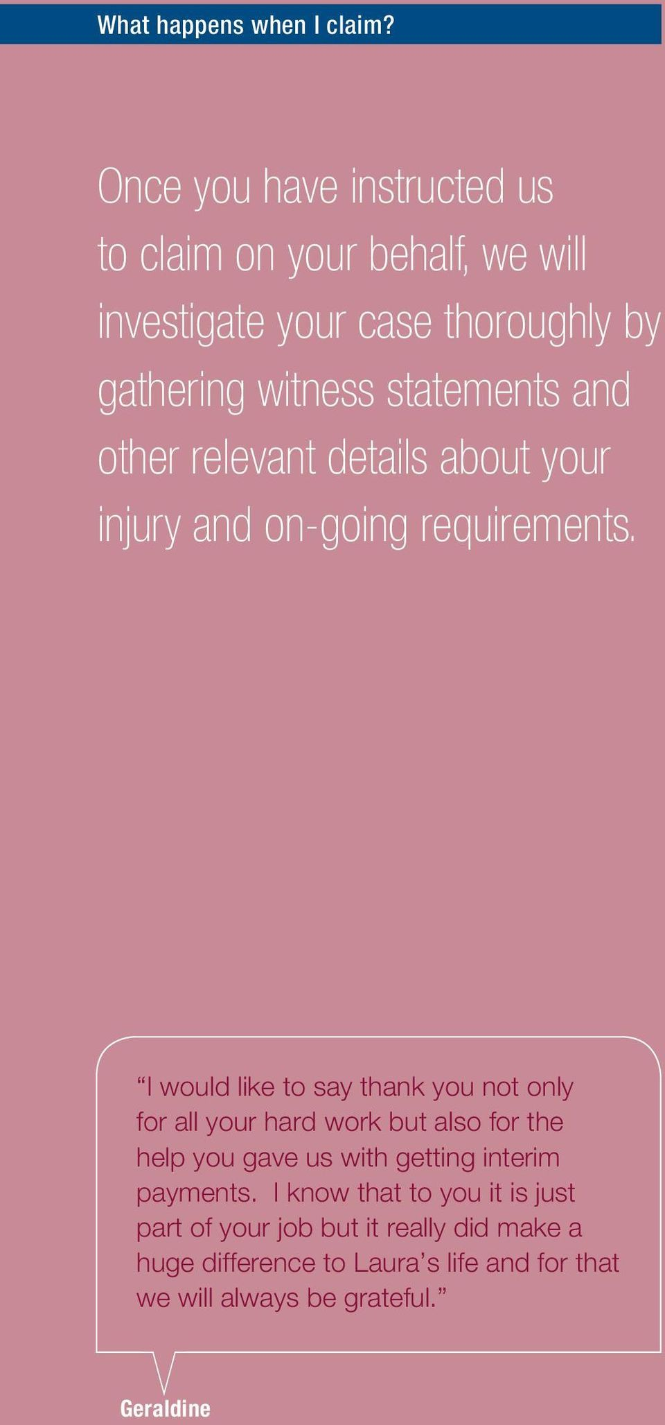 and other relevant details about your injury and on-going requirements.
