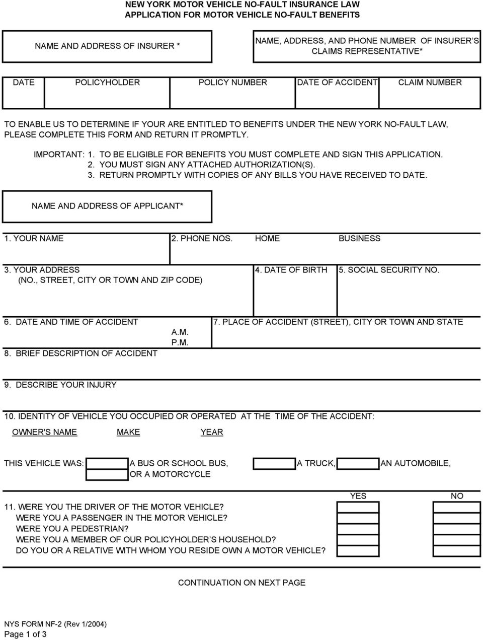 IMPORTANT: 1. TO BE ELIGIBLE FOR BENEFITS YOU MUST COMPLETE AND SIGN THIS APPLICATION. 2. YOU MUST SIGN ANY ATTACHED AUTHORIZATION(S). 3. RETURN PROMPTLY WITH COPIES OF ANY BILLS YOU HAVE RECEIVED TO.