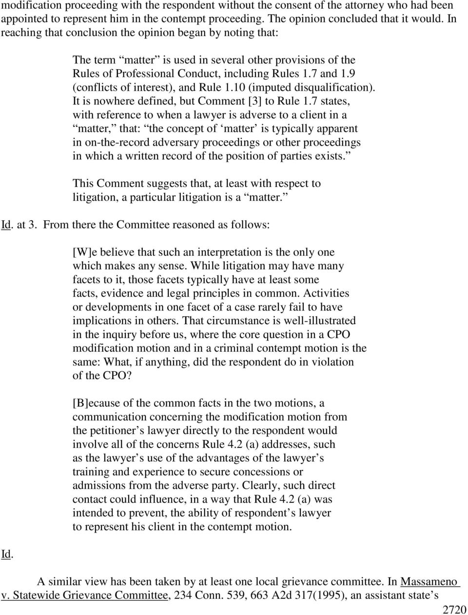 9 (conflicts of interest), and Rule 1.10 (imputed disqualification). It is nowhere defined, but Comment [3] to Rule 1.