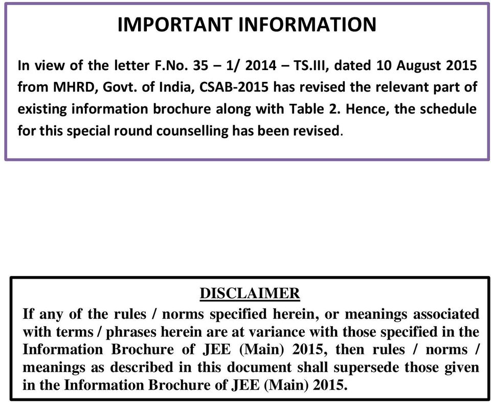 Hence, the schedule for this special round counselling has been revised.