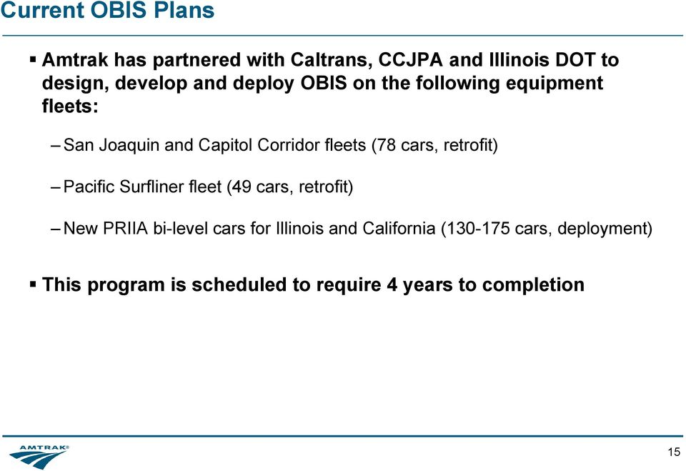 cars, retrofit) Pacific Surfliner fleet (49 cars, retrofit) New PRIIA bi-level cars for Illinois