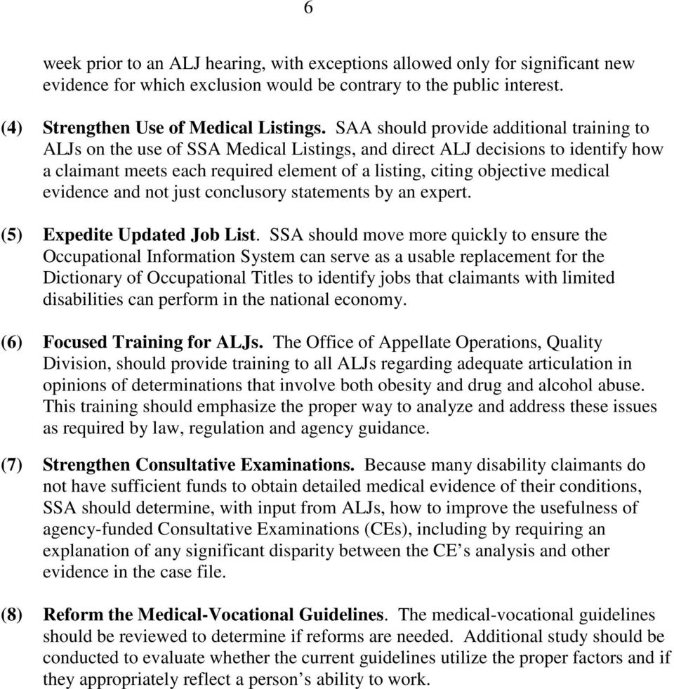 medical evidence and not just conclusory statements by an expert. (5) Expedite Updated Job List.