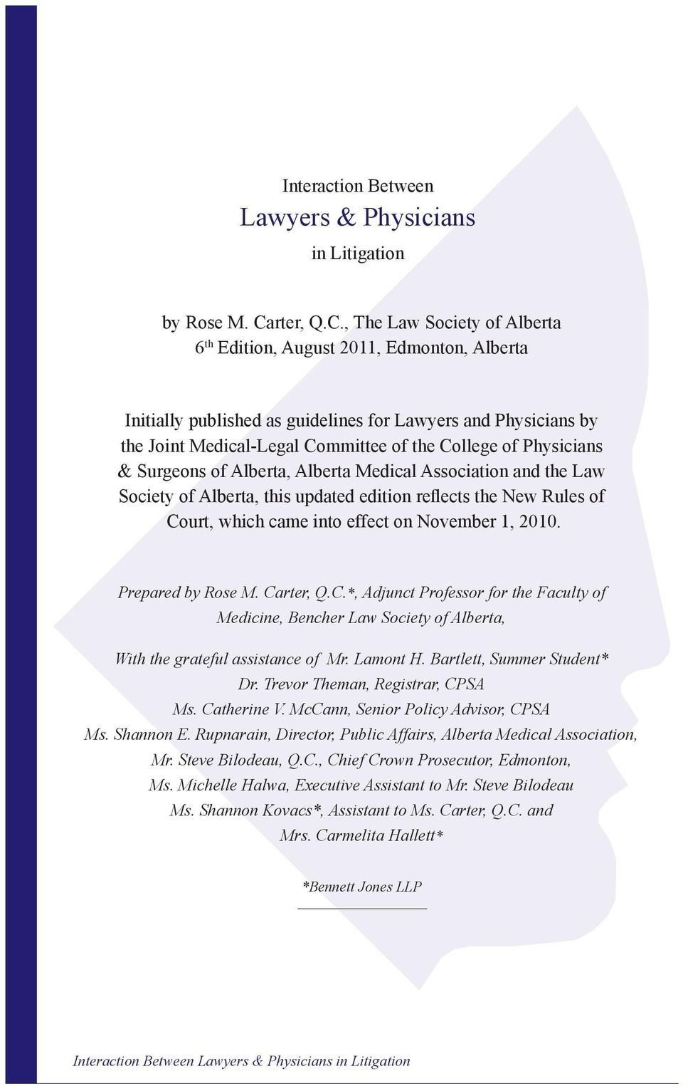 , The Law Society of Alberta 6 th Edition, August 2011, Edmonton, Alberta Initially published as guidelines for Lawyers and Physicians by the Joint Medical-Legal Committee of the College of