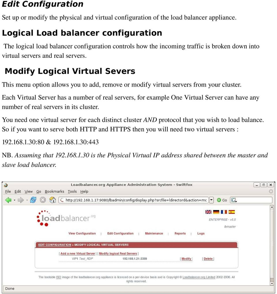 Modify Logical Virtual Severs This menu option allows you to add, remove or modify virtual servers from your cluster.