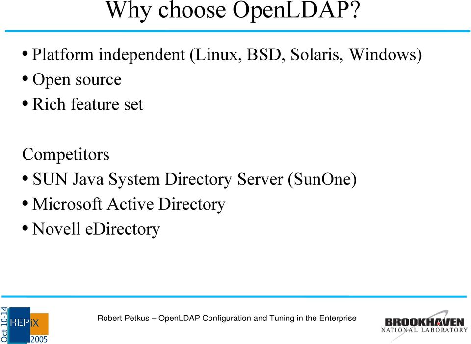Windows) Open source Rich feature set Competitors