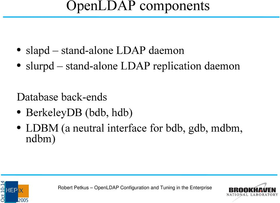 daemon Database back-ends BerkeleyDB (bdb,