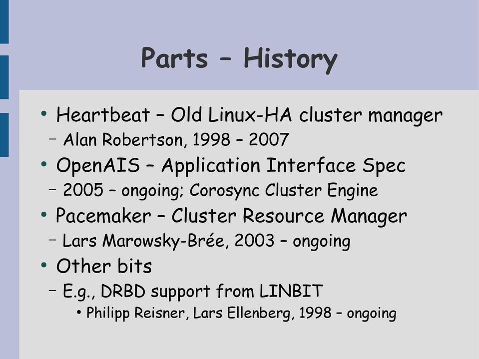 Engine Pacemaker Cluster Resource Manager Lars Marowsky-Brée, 2003 ongoing
