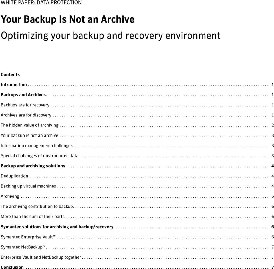 ............................................................................................... 1 The hidden value of archiving............................................................................................. 2 Your backup is not an archive.