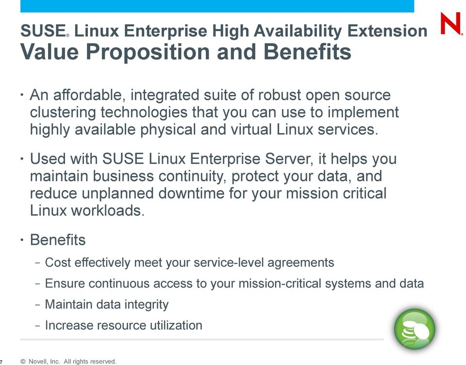 Used with SUSE Linux Enterprise Server, it helps you maintain business continuity, protect your data, and reduce unplanned downtime for your mission