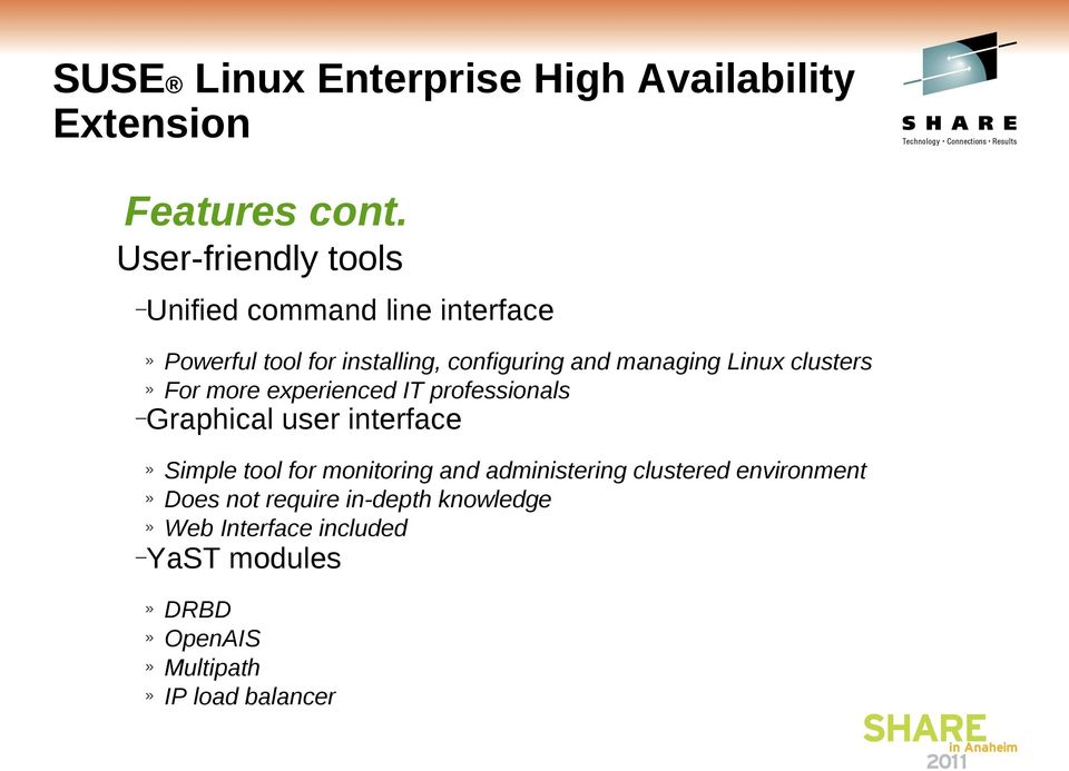 Linux clusters» For more experienced IT professionals Graphical user interface» Simple tool for monitoring