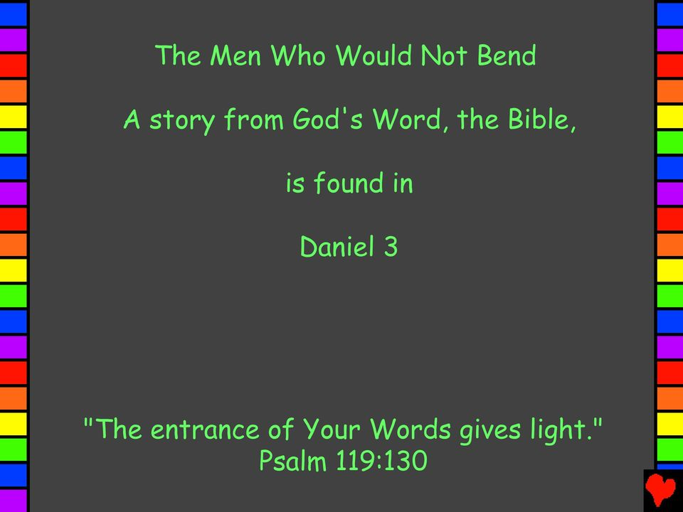 "found in Daniel 3 ""The entrance of"