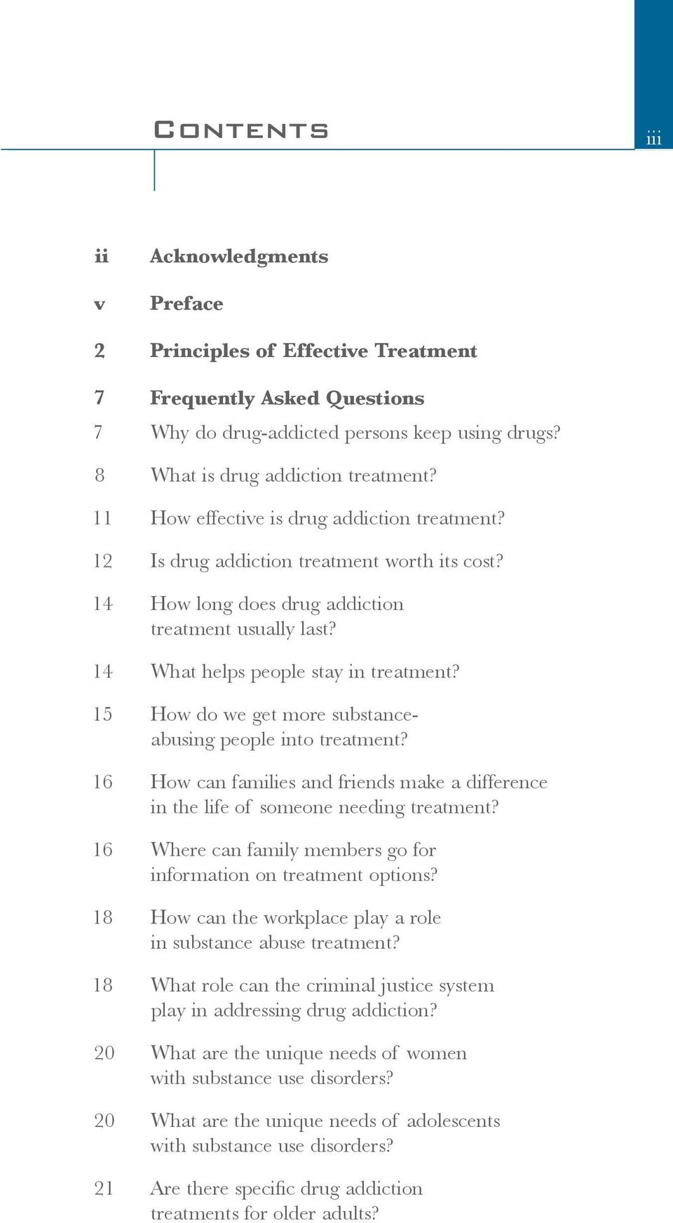 15 How do we get more substanceabusing people into treatment? 16 How can families and friends make a difference in the life of someone needing treatment?