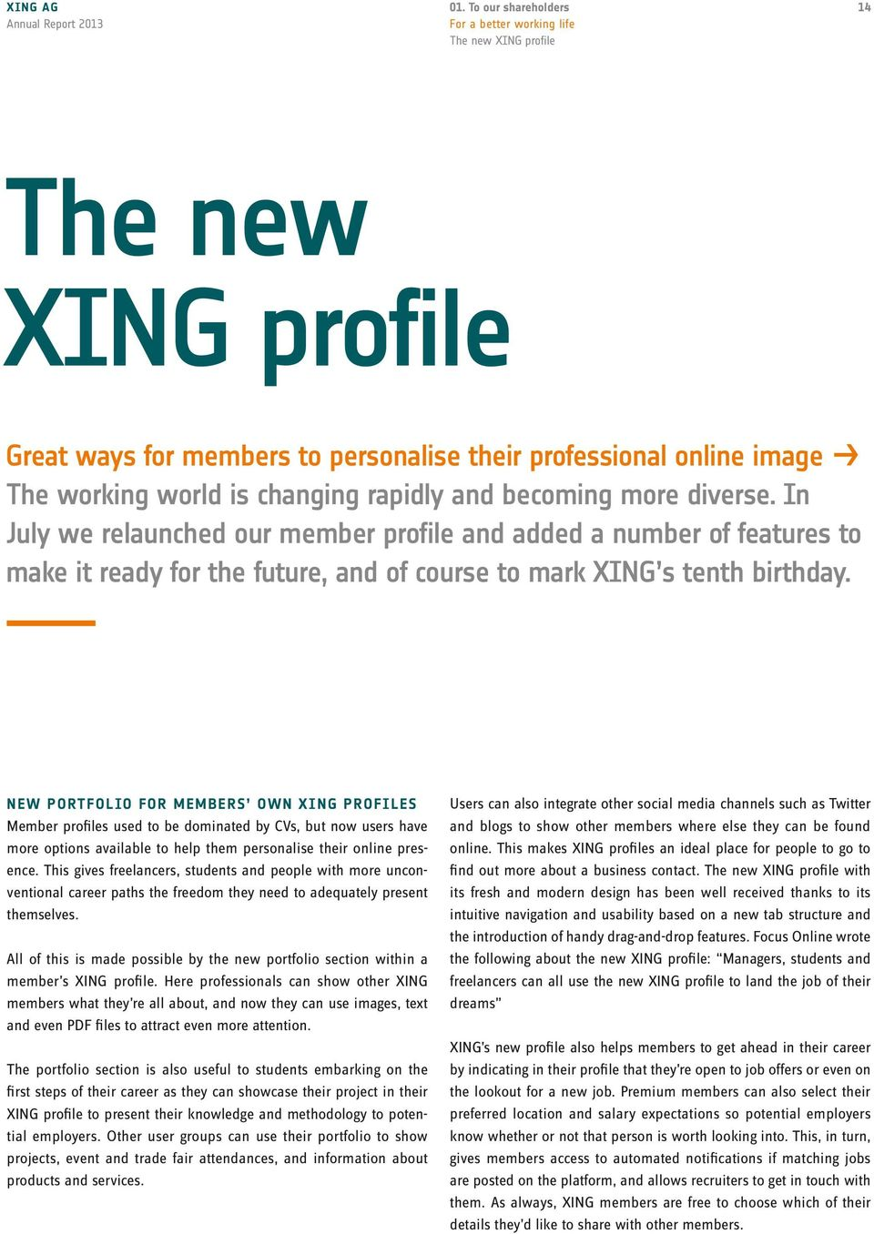 New portfolio for members own XING profiles Member profiles used to be dominated by CVs, but now users have more options available to help them personalise their online presence.