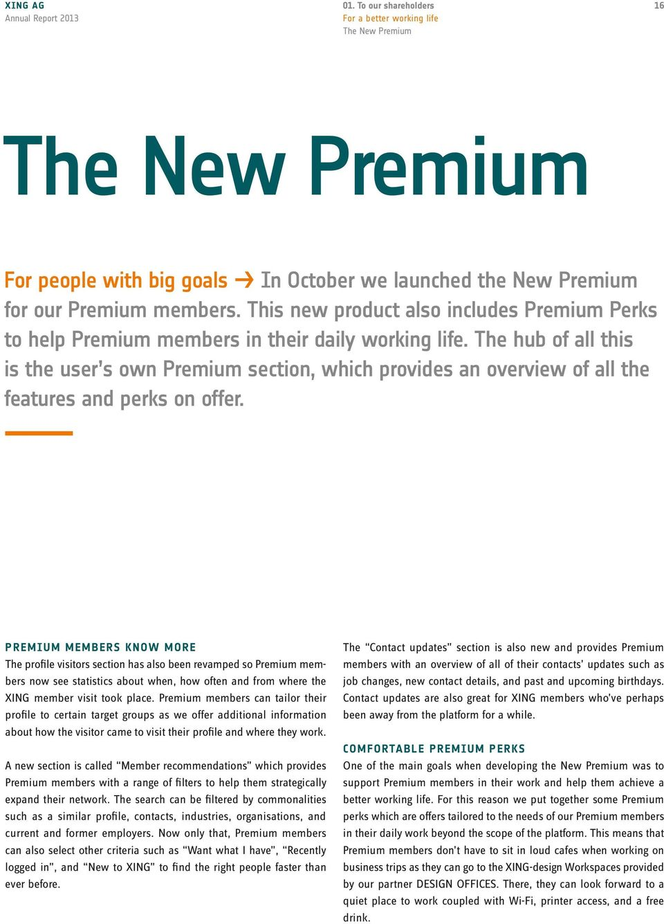 The hub of all this is the user s own Premium section, which provides an overview of all the features and perks on offer.