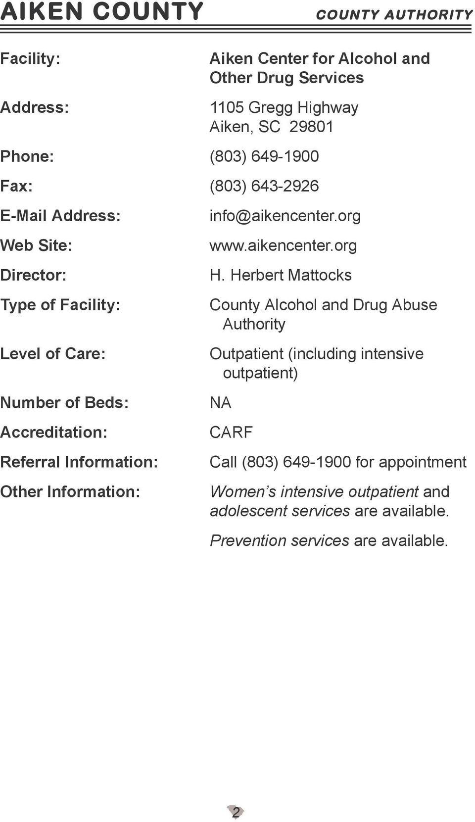 Herbert Mattocks County Alcohol and Drug Abuse Authority Outpatient (including intensive outpatient) CARF Call (803)