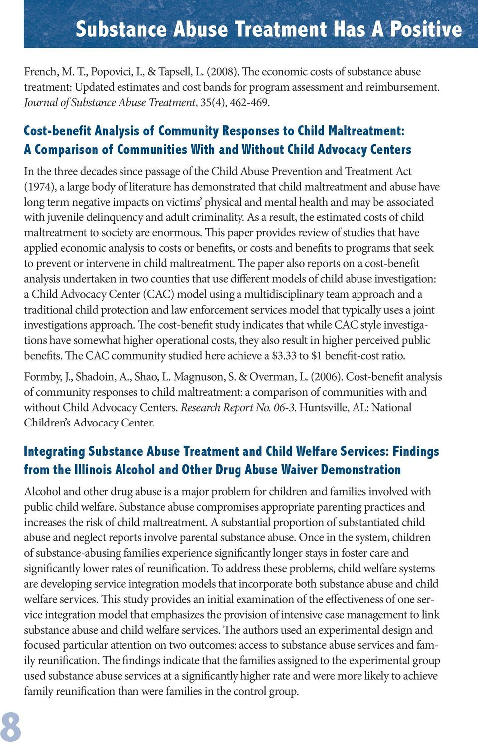 Cost-benefit Analysis of Community Responses to Child Maltreatment: A Comparison of Communities With and Without Child Advocacy Centers In the three decades since passage of the Child Abuse