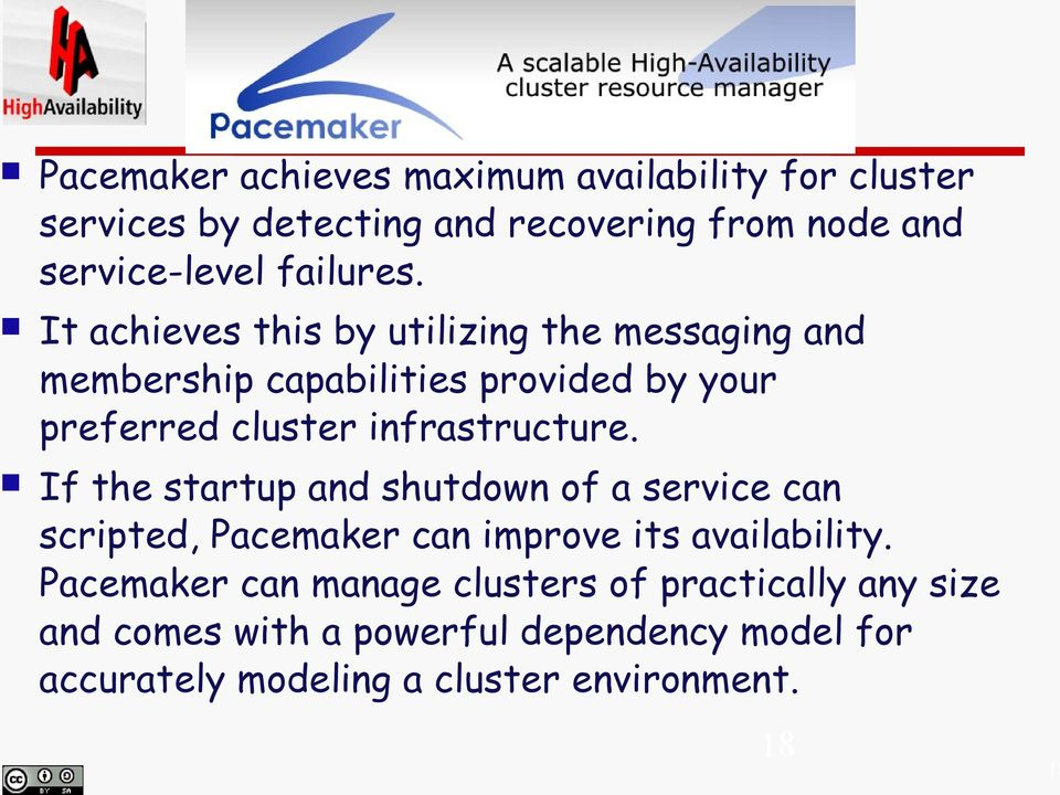 It achieves this by utilizing the messaging and membership capabilities provided by your preferred cluster infrastructure.