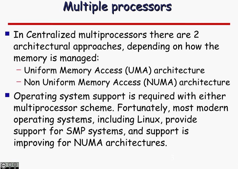 architecture Operating system support is required with either multiprocessor scheme.