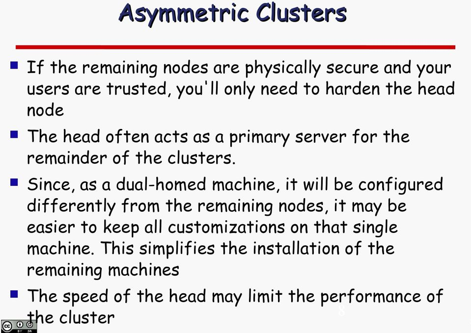 Since, as a dual-homed machine, it will be configured differently from the remaining nodes, it may be easier to keep all