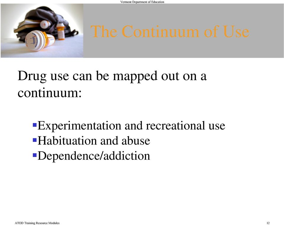 recreational use Habituation and abuse