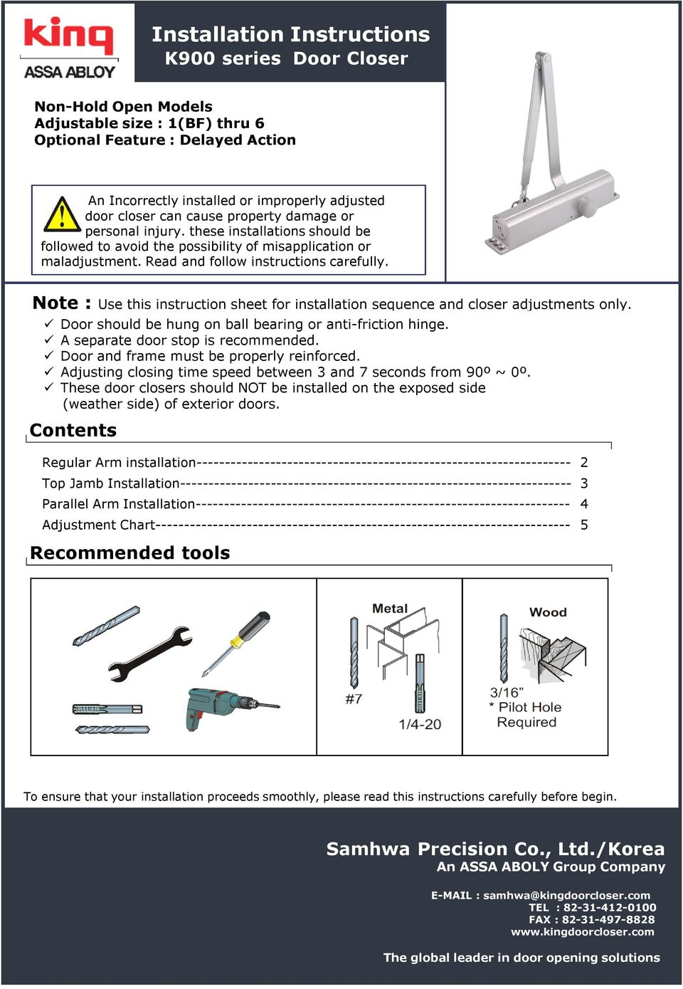 Note : Use this instruction sheet for installation sequence and closer adjustments only. Door should be hung on ball bearing or anti-friction hinge. A separate door stop is recommended.