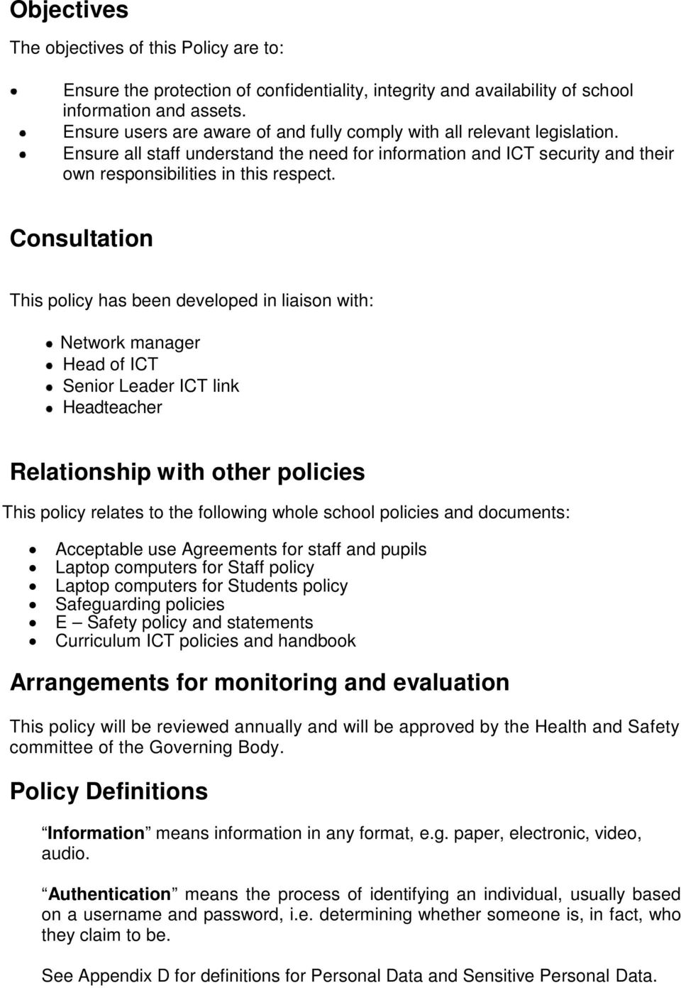 Consultation This policy has been developed in liaison with: Network manager Head of ICT Senior Leader ICT link Headteacher Relationship with other policies This policy relates to the following whole