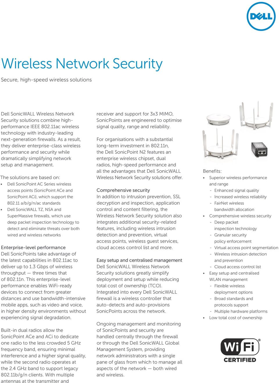 The solutions are based on: Dell SonicPoint AC Series wireless access points ( and SonicPoint ACi), which support the 82.