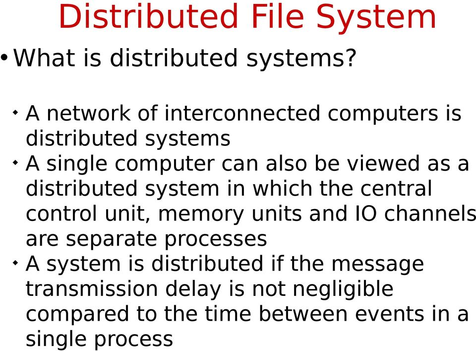 as a distributed system in which the central control unit, memory units and IO channels are