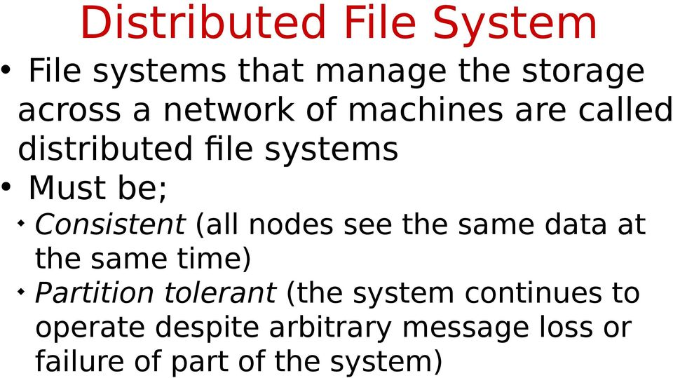 nodes see the same data at the same time) Partition tolerant (the system