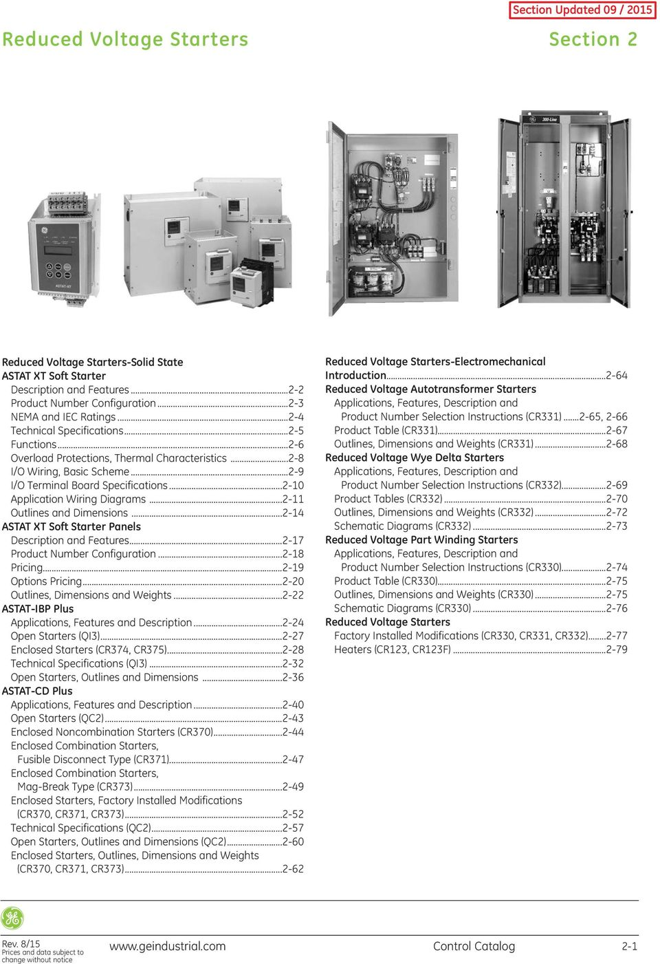 ..2-14 ASTAT XT Soft Starter Panels Description and Features...2-17 Product Number Configuration...2-18 Pricing...2-19 Options Pricing...2-20 Outlines, Dimensions and Weights.