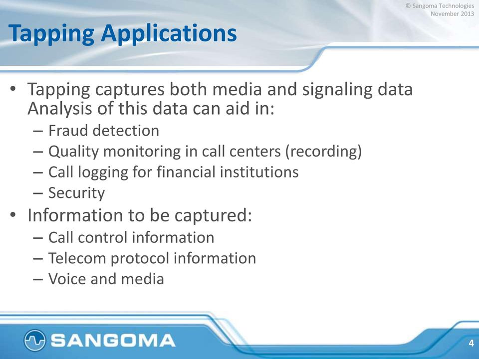 (recording) Call logging for financial institutions Security Information to be