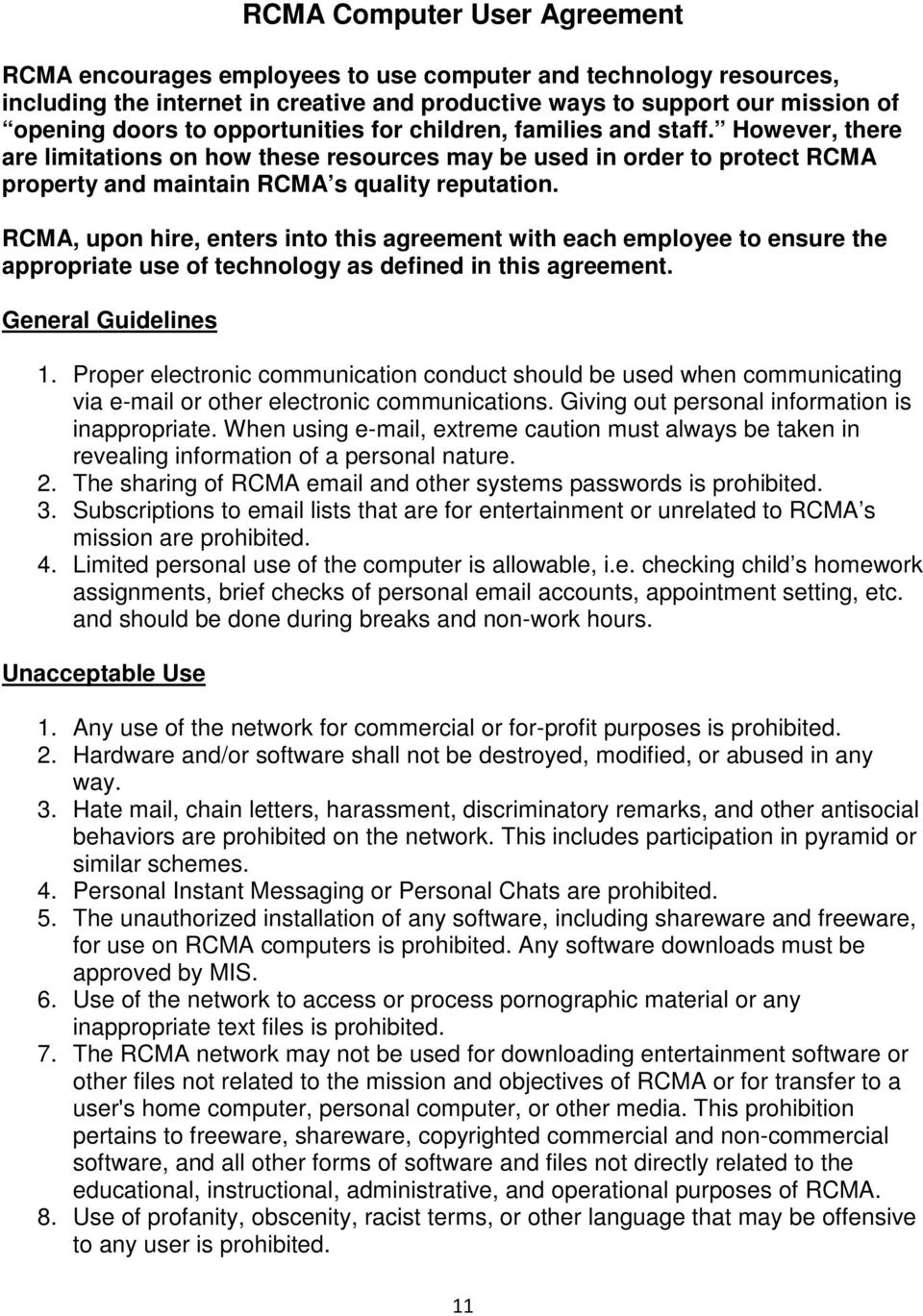 RCMA, upon hire, enters into this agreement with each employee to ensure the appropriate use of technology as defined in this agreement. General Guidelines 1.