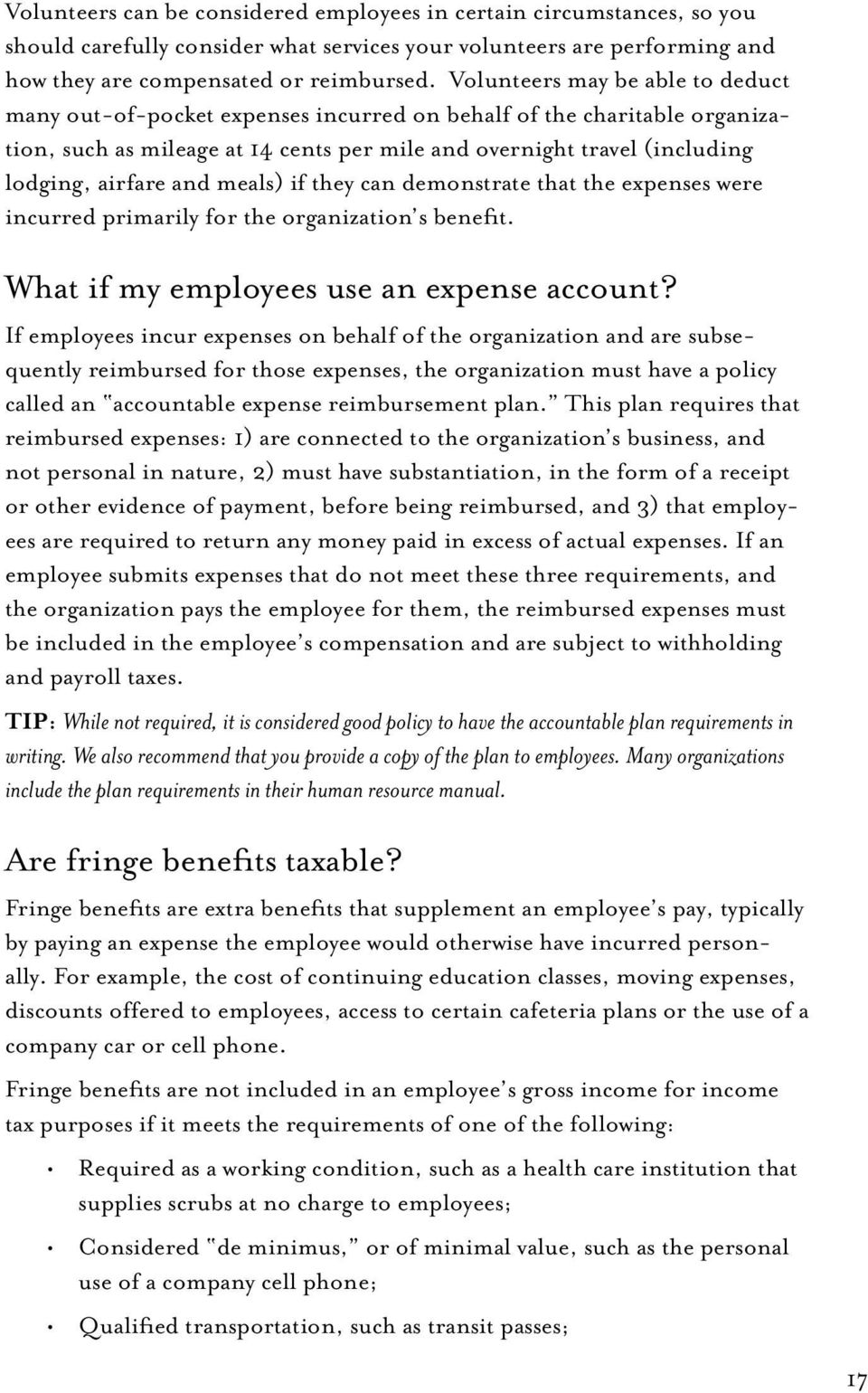 and meals) if they can demonstrate that the expenses were incurred primarily for the organization s benefit. What if my employees use an expense account?