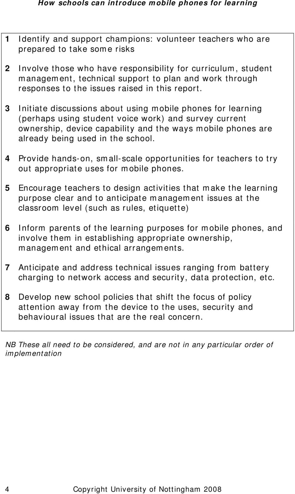 3 Initiate discussions about using mobile phones for learning (perhaps using student voice work) and survey current ownership, device capability and the ways mobile phones are already being used in