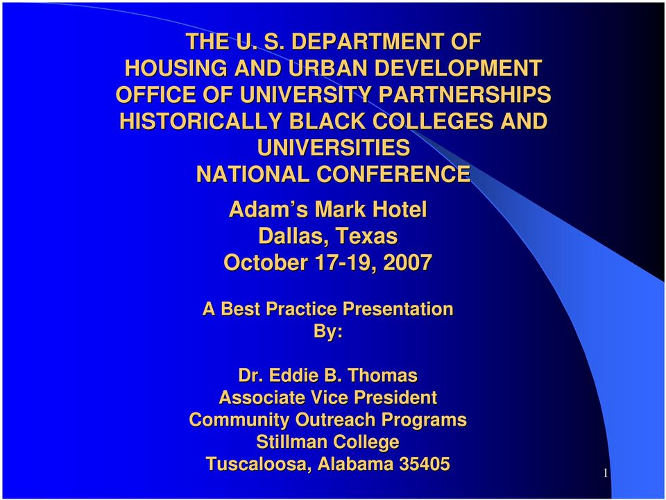 BLACK COLLEGES AND UNIVERSITIES NATIONAL CONFERENCE Adam s s Mark Hotel Dallas, Texas