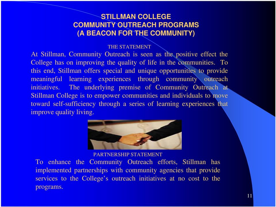 The underlying premise of Community Outreach at Stillman College is to empower communities and individuals to move toward self-sufficiency through a series of learning experiences that improve