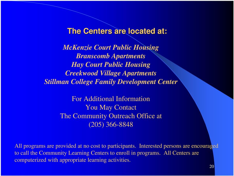 Office at (205) 366-8848 All programs are provided at no cost to participants.