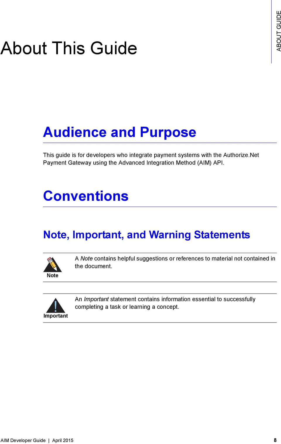 Conventions Note, Important, and Warning Statements Note A Note contains helpful suggestions or references to material not