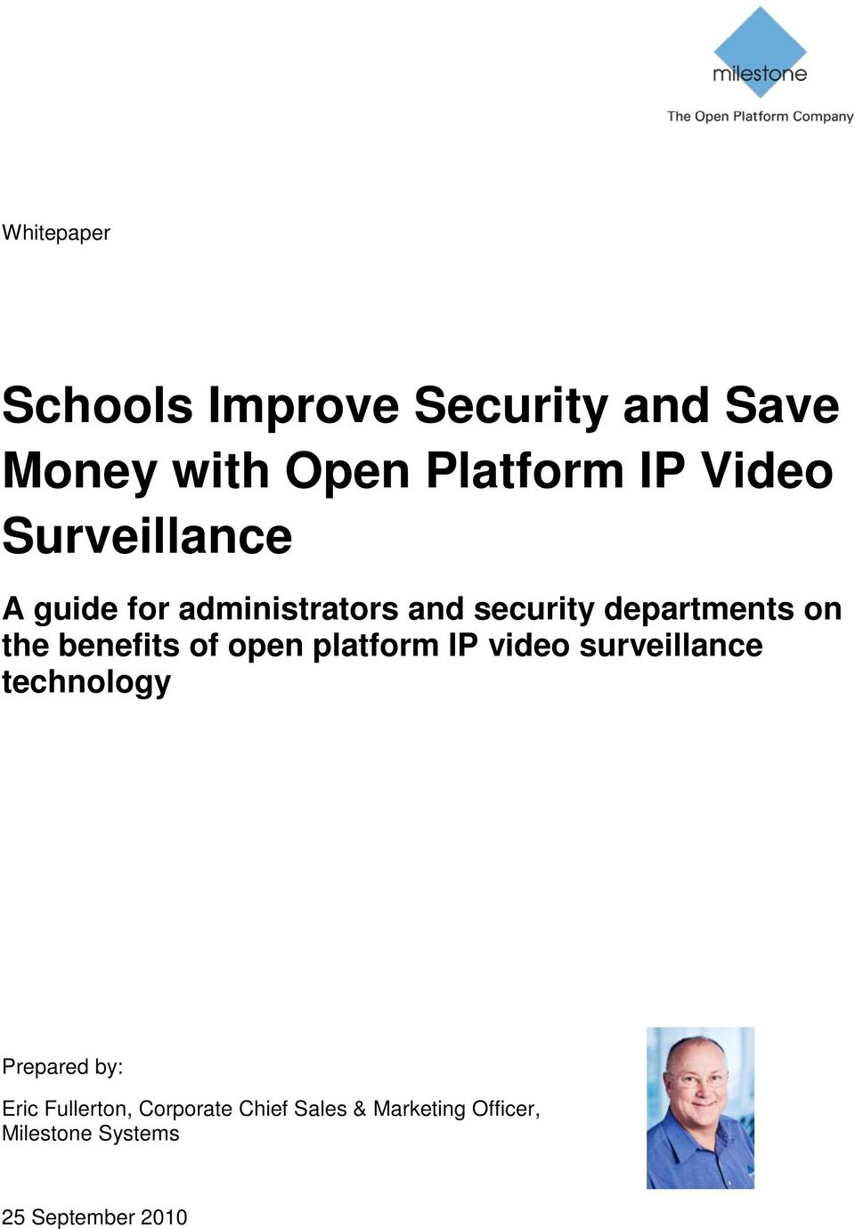 benefits of open platform IP video surveillance technology Prepared by: Eric